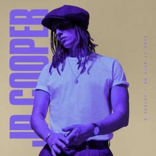 Sing It With Me JP Cooper Astrid S