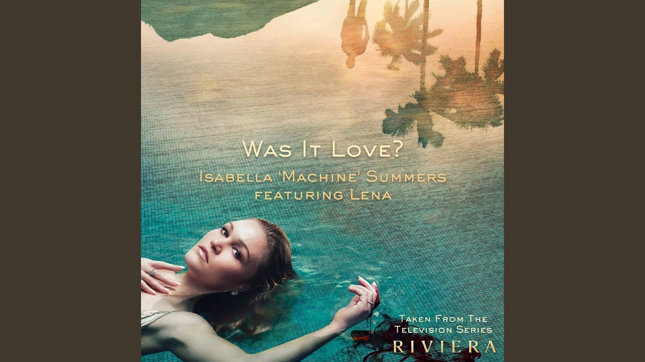 Was It Love Isabella Summers feat Lena