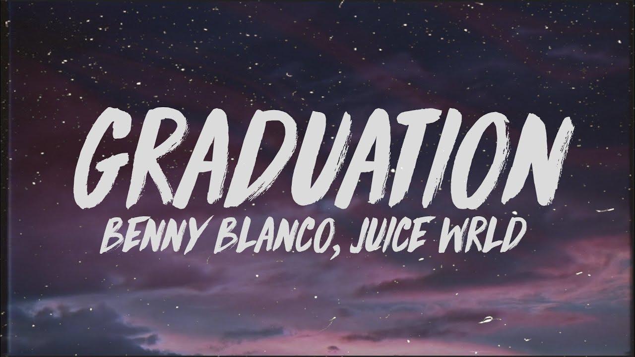 Graduation - Benny Blanco Juice WRL