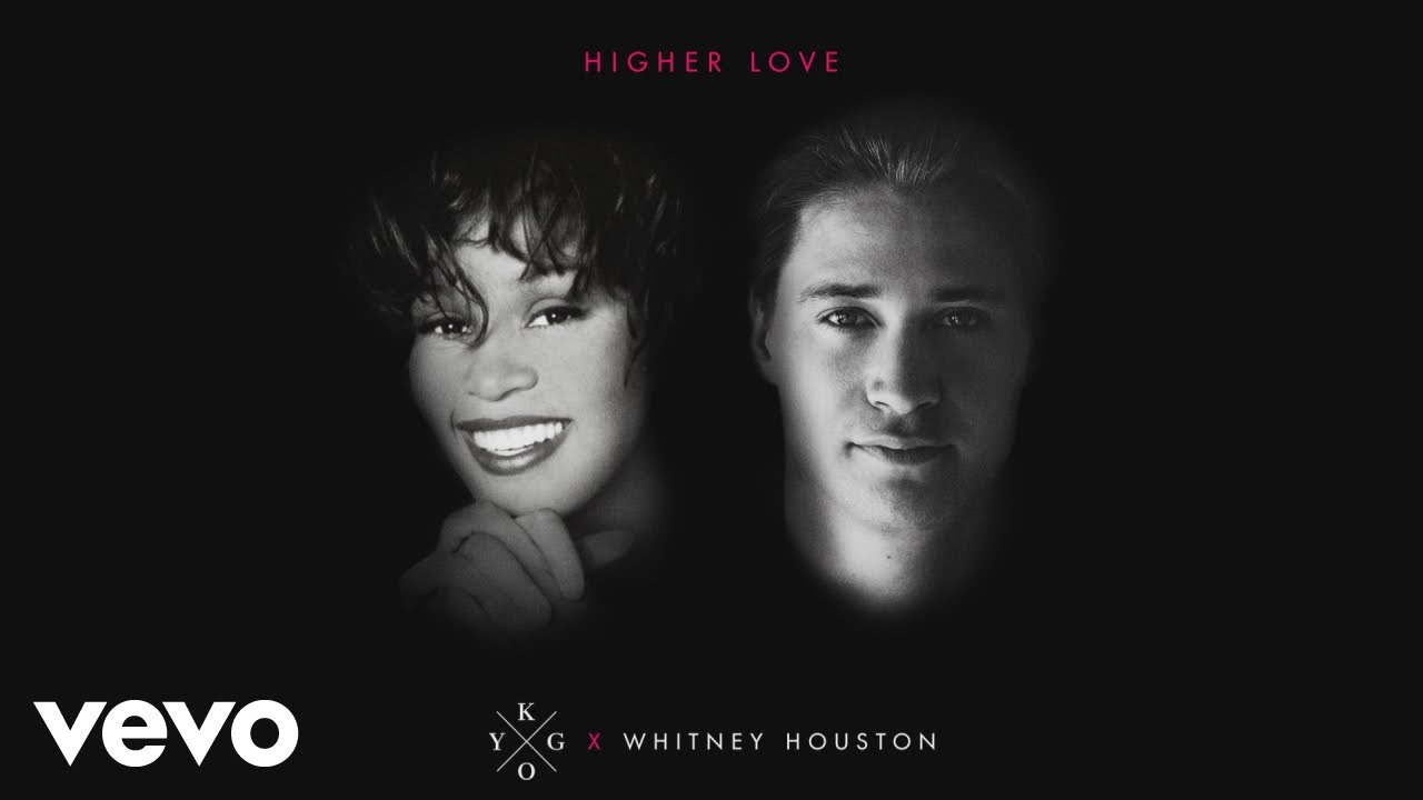 Higher Love – Kygo & Whitney Houston