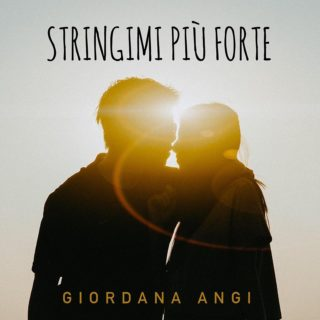 Stringimi più forte - Giordana Angi