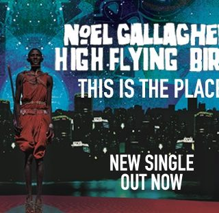 This Is the Place - Noel Gallagher's High Flying Birds