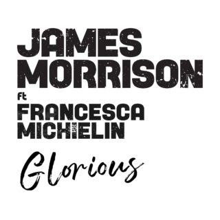 Glorious - James Morrison e Francesca Michielin