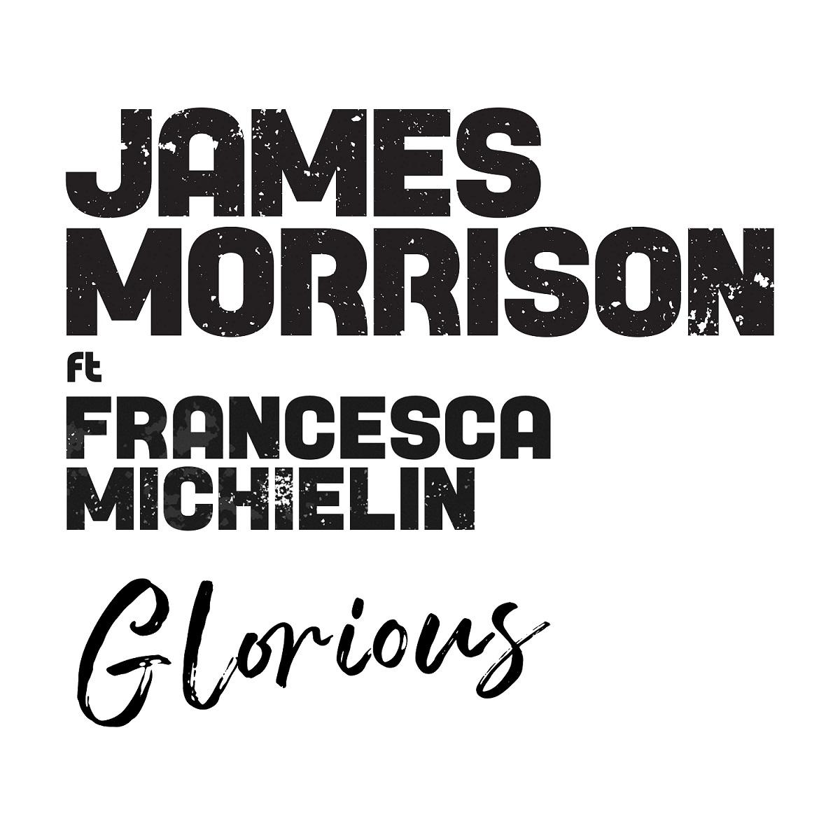 Glorious - James Morrison e Francesca Michielin
