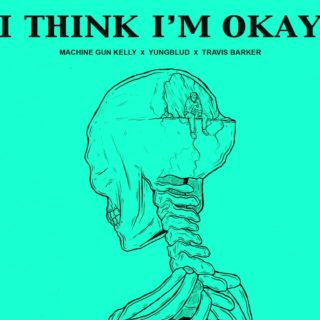 I Think I'm OKAY - Machine Gun Kelly