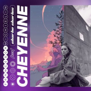 Cheyenne Francesca Michielin feat Charlie Charles