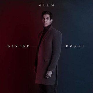 Glum - Davide Rossi - Testo inedito X Factor 2019
