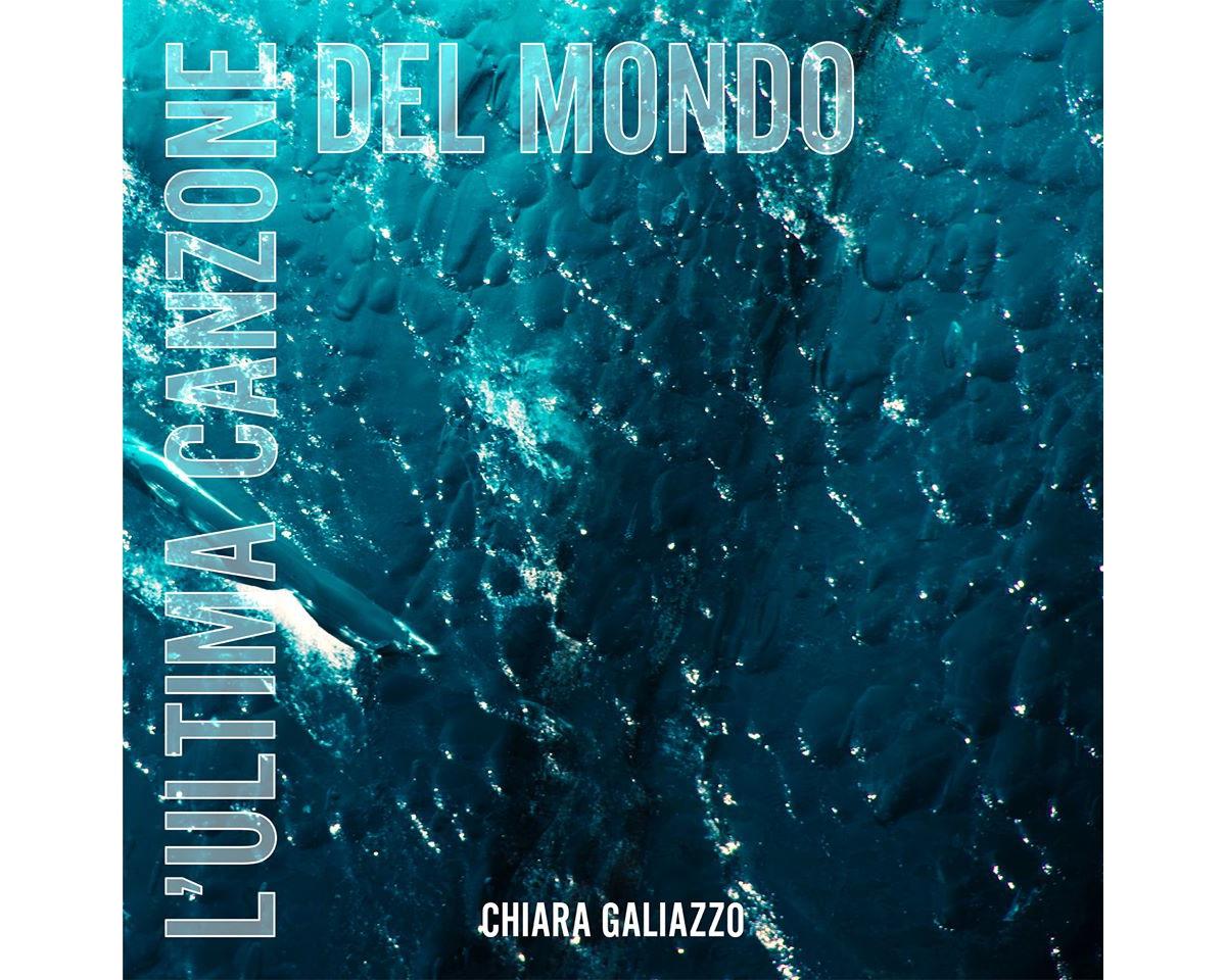 L'ultima Canzone Del Mondo - Chiara Galiazzo 01