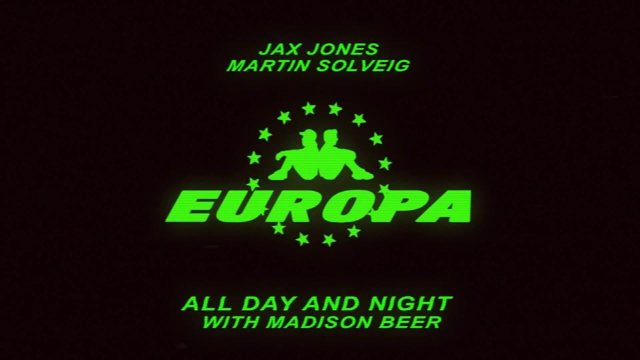 All Day and Night Jax Jones, Martin Solveig, Madison Beer