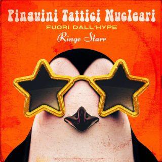 Fuori Dall'Hype Ringo Starr Pinguini tattici nucloeari