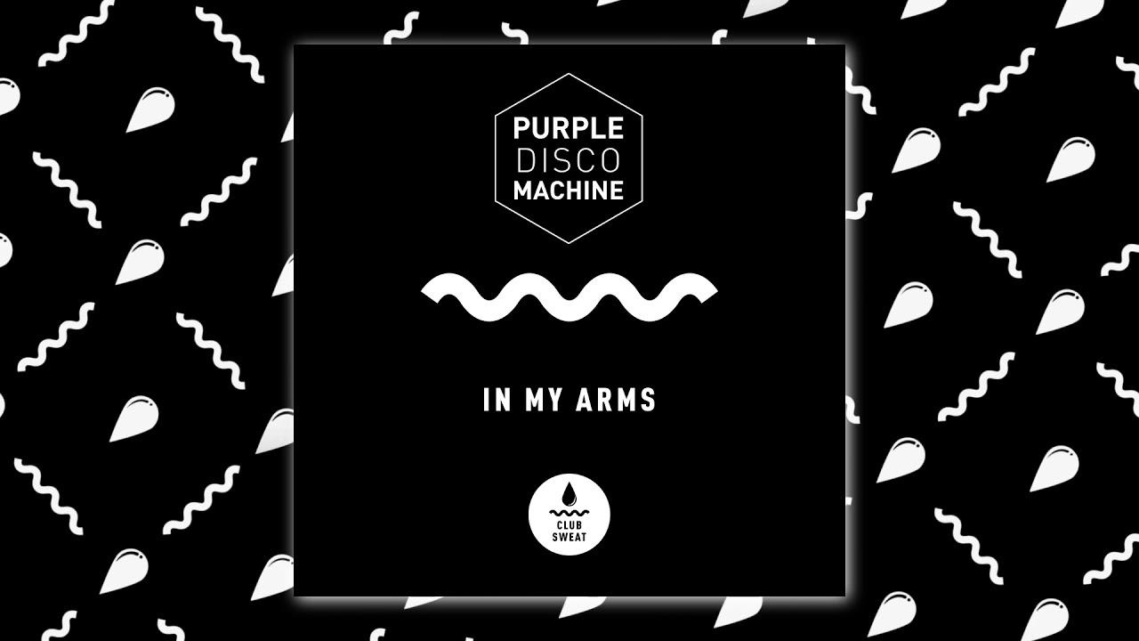 In My Arms - Purple Disco Machine