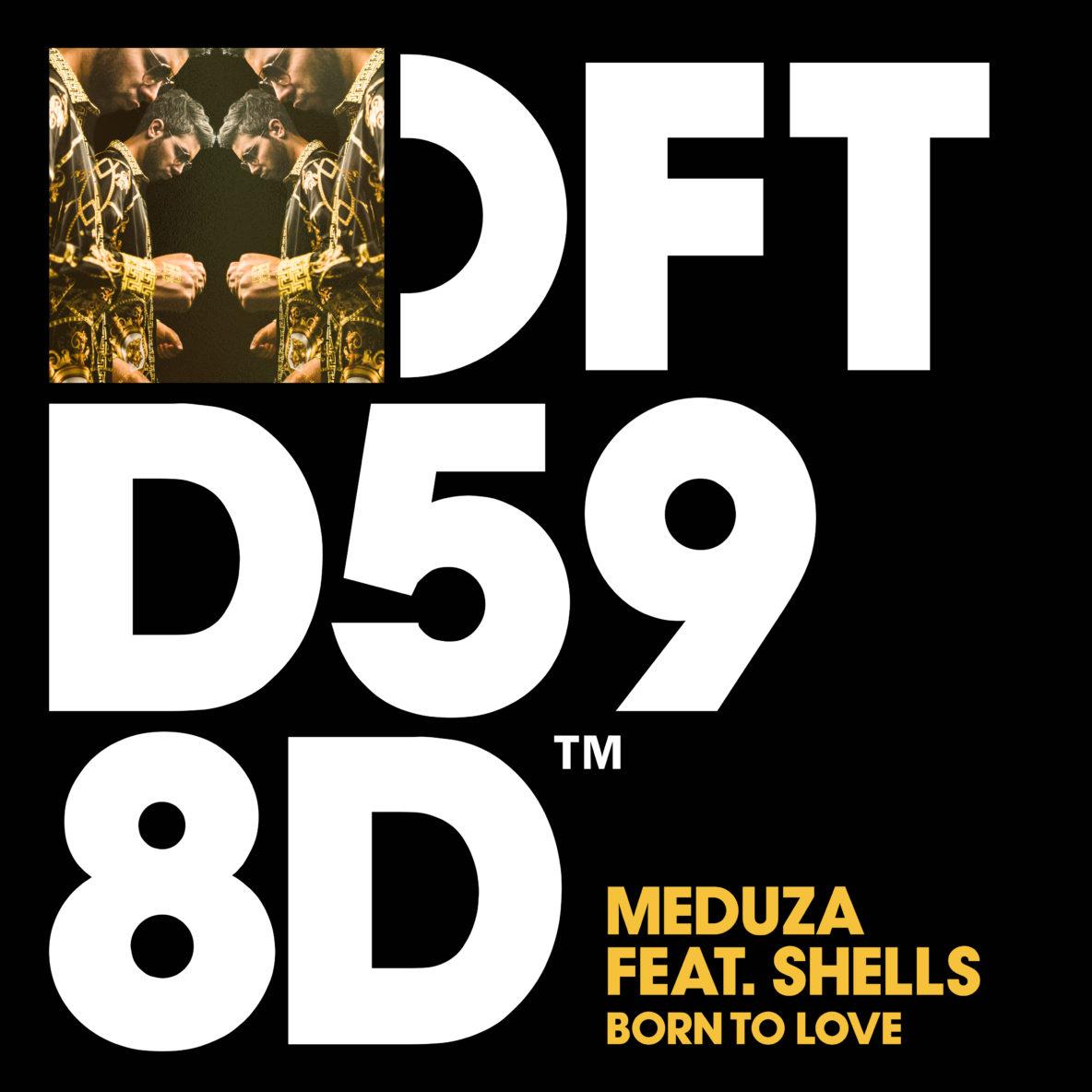 Born To Love - Meduza Feat Shells - Testo e Traduzione