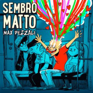 Sembro matto - Max Pezzali copertina zerocalcare
