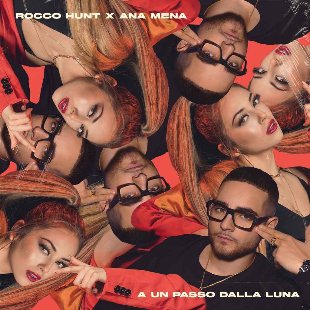A Un Passo Dalla Luna - Rocco Hunt feat Ana Mena - Con Testo